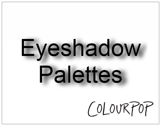 SHOPUSA - Colourpop - Eyeshadow Palettes