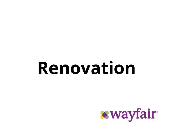 Renovation Wayfair